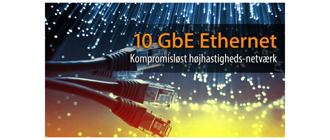 10GbE er videonetværk uden kompromis!